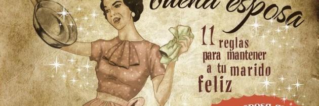 #CNRB: Guía de la Buena Esposa – 11 Reglas para mantener a tu marido feliz