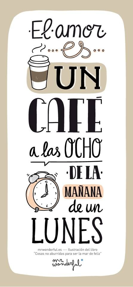 El amor es un café a las ocho de la mañana de un lunes